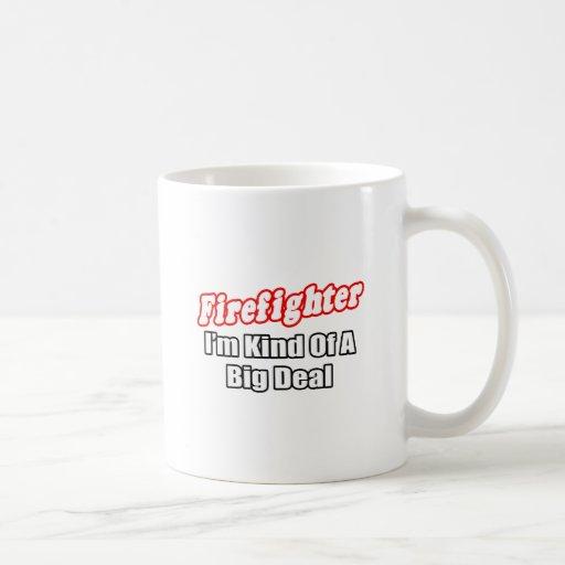 Firefighter...Big Deal Coffee Mug