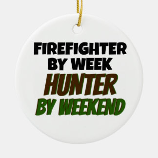 Firefighter by Day Hunter by Weekend Round Ceramic Decoration