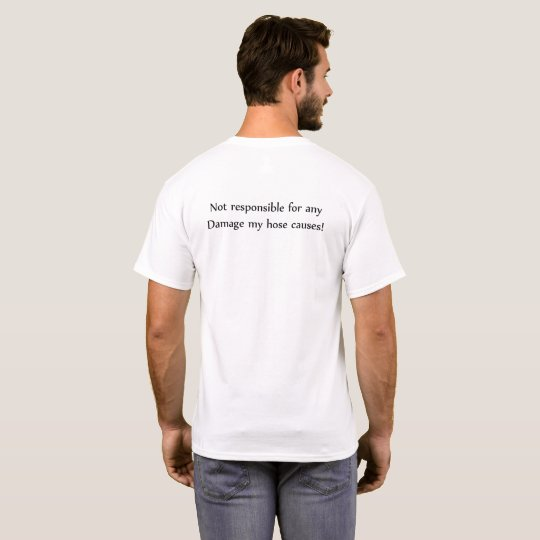 Firefighter - Hose Damage T-Shirt