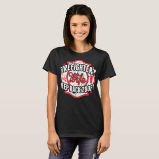 Firefighter Wife Keep Back 200ft Tshirt