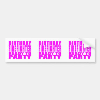 Firefighters : Birthday Firefighter Ready to Party Bumper Sticker
