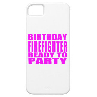 Firefighters : Birthday Firefighter Ready to Party Case For The iPhone 5