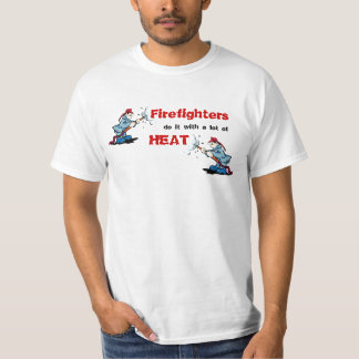 Firefighters Do It With A Lot Of Heat T-Shirt