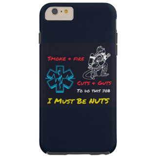Firefighters/EMTs Must Be Nuts Tough iPhone 6 Plus Case