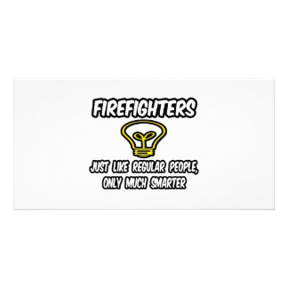 Firefighters Regular People Only Smarter Customized Photo Card