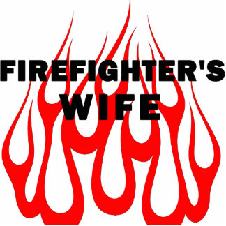 Firefighter's Wife Flames Photo Sculpture Decoration