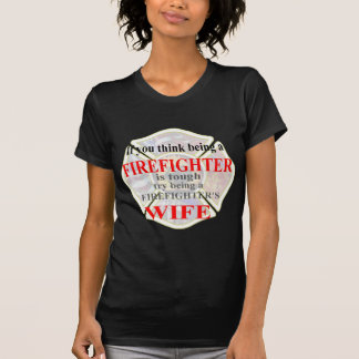 FIREFIGHTERS WIFE- T-Shirt