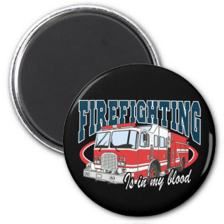 Firefighting is in my Blood Magnet