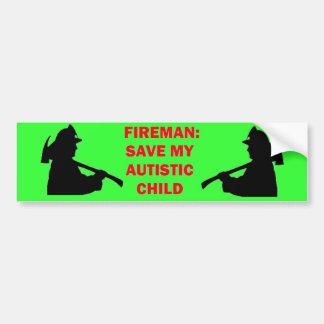 Fireman Save My Autistic Child Bumper Sticker