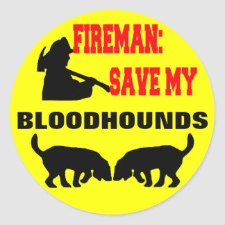 Fireman Save My Bloodhounds Classic Round Sticker