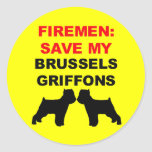 Fireman Save My Brussels Griffons Round Sticker