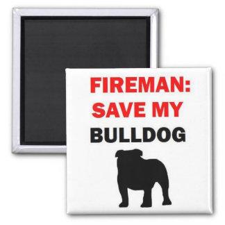 Fireman Save My Bulldog Magnet