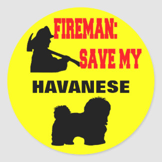 Fireman Save My Havanese Classic Round Sticker