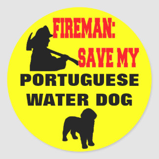 Fireman Save My Portuguese Water Dog Classic Round Sticker