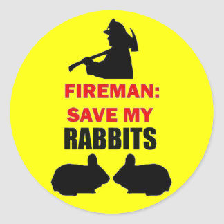 Fireman Save My Rabbits Classic Round Sticker