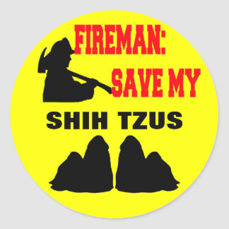 Fireman Save My Shih Tzus Classic Round Sticker