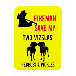 Fireman Save My Two Vizslas Safety Magnet