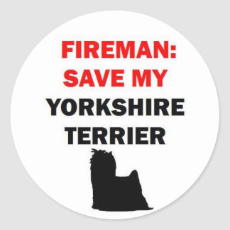 Fireman Save My Yorkshire Terrier Classic Round Sticker