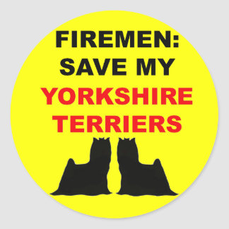 Fireman Save My Yorkshire Terriers Classic Round Sticker