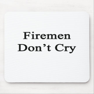 Firemen Don't Cry Mouse Pad