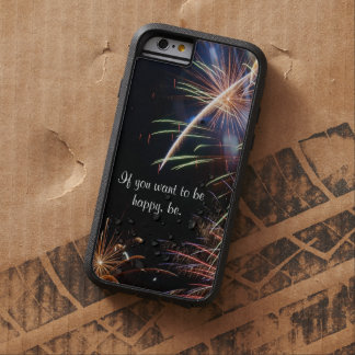 Fireworks Motivational Quote Gift Tough Xtreme iPhone 6 Case
