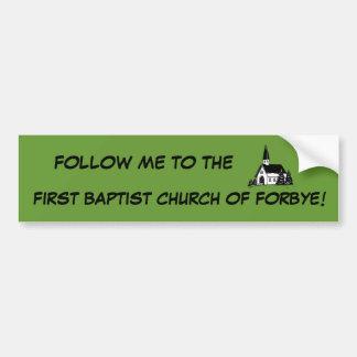 FIRST BAPTIST CHURCH OF FORBYE CAR BUMPER STICKER