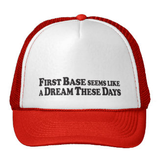 First Base Dream - Truckers Hat
