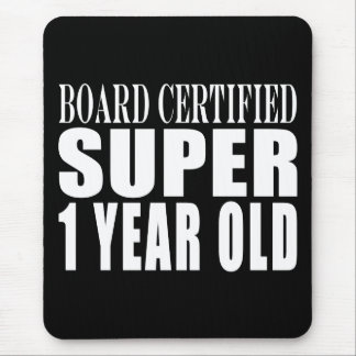 First Birthdays Board Certified Super One Year Old Mouse Pad