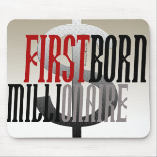 """First Born Millionaire"" Mouse Mat"