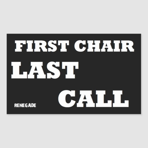 First Chair-Last Call Rectangle Stickers