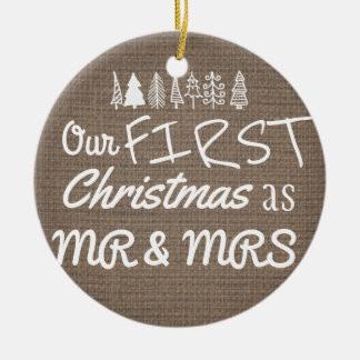 First Christmas As Mr & Mrs Typography Burlap Round Ceramic Decoration