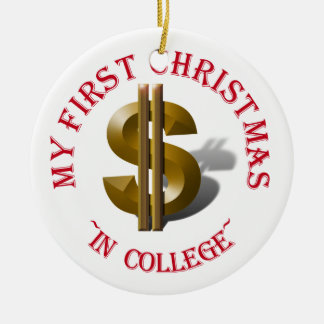First Christmas in College - Gold Dollar Sign Round Ceramic Decoration