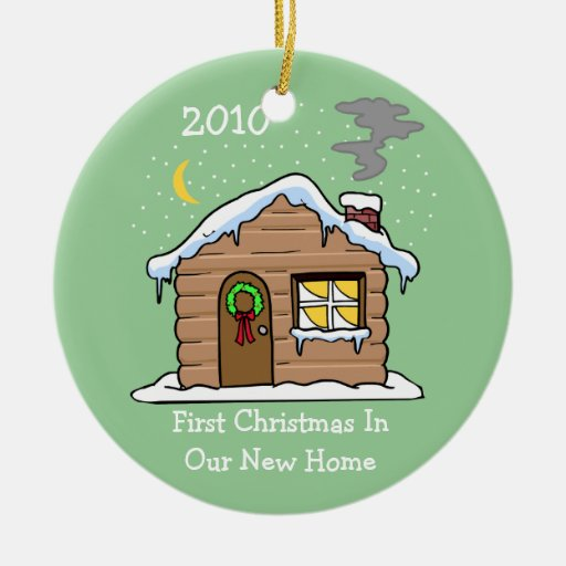 First Christmas In Our New Home 2010 (Cabin) Ornament