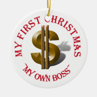 First Christmas MY OWN BOSS  Gold Dollar Sign Christmas Ornament