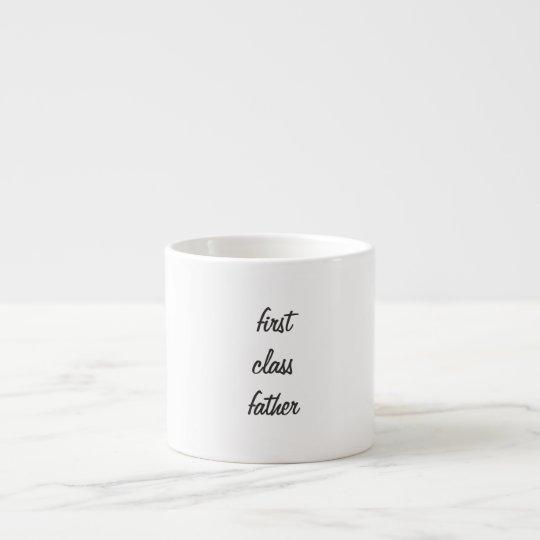 First Class Father Espresso Mug