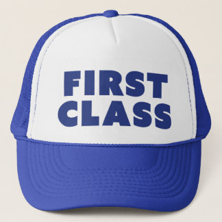 FIRST CLASS funny slogan trucker hat
