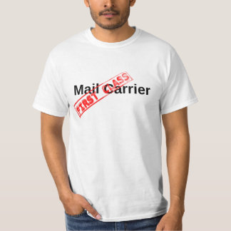 First Class Mail Carrier Shirt