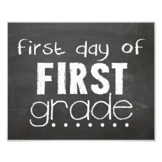 First Day of 1st Grade Chalkboard Sign Photo Print