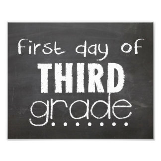 First Day of 3rd Grade Chalkboard Sign Photographic Print