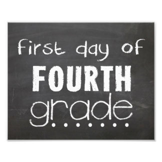 First Day of 4th Grade Chalkboard Sign Photographic Print