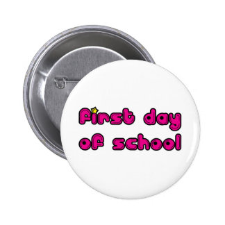 First Day of School 6 Cm Round Badge