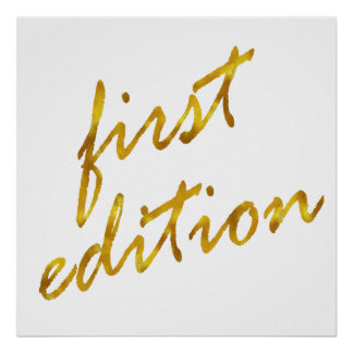 First Edition Quote Faux Gold Foil Metallic Design Poster