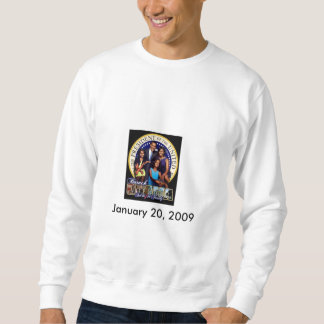 first family, January 20, 2009 Sweatshirt