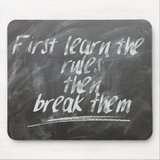 First Learn the Rules, then Break Them Mouse Mat