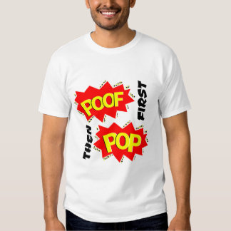 First POOF then POP Tees