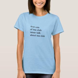 first rule of tea club: never talk about tea club T-Shirt