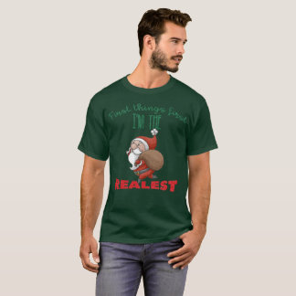 FIRST THINGS FIRST I'M THE REALEST Snowy SANTA T-Shirt