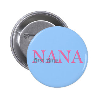 First Time Nana 6 Cm Round Badge