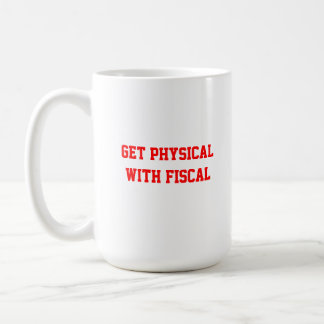 Fiscal Cliff-get physical with fiscal Coffee Mug