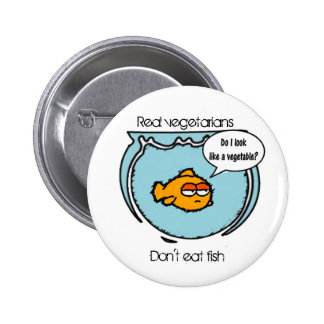 Fish Ain t Veggie Button